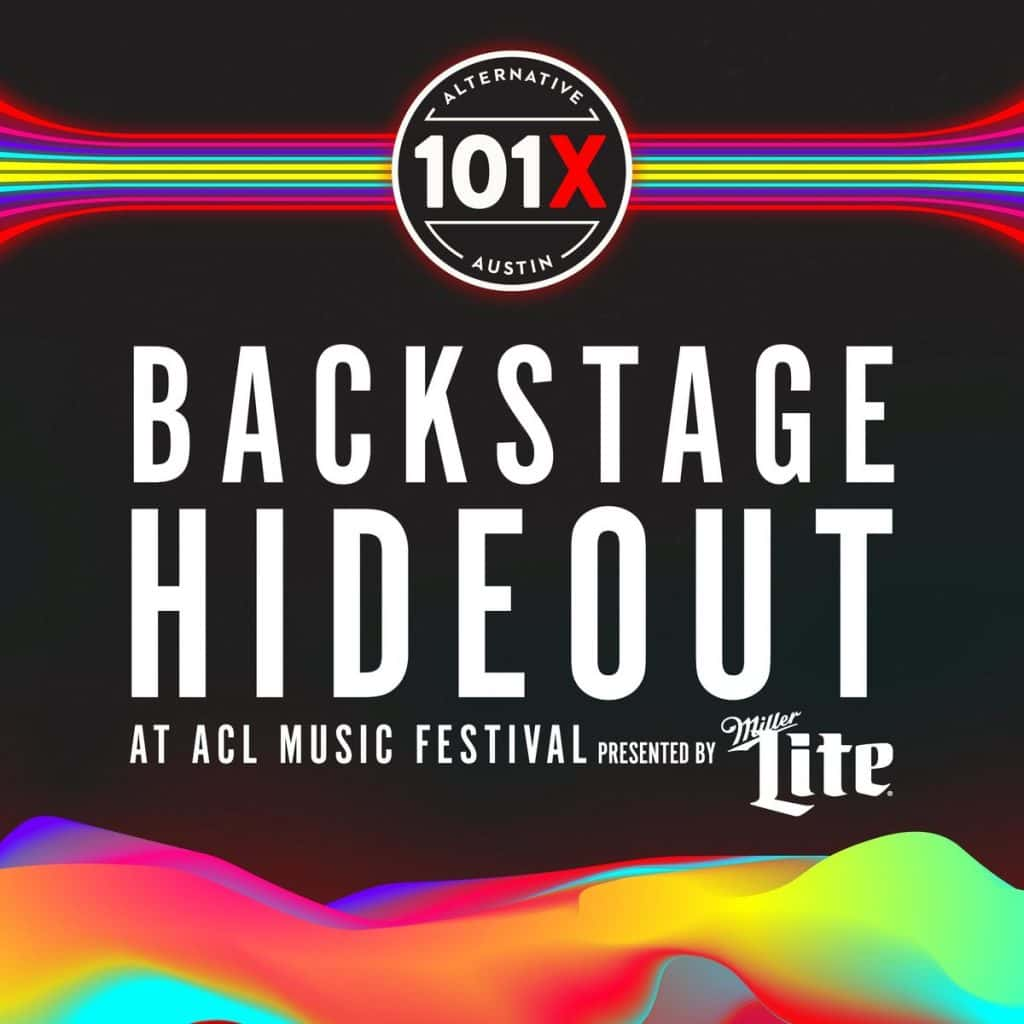 THE 101X BACKSTAGE HIDEOUT DURING ACL FESTIVAL PRESENTED BY MILLER LITE