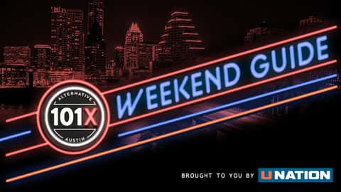 101X Weekend Guide, brought to you by UNation