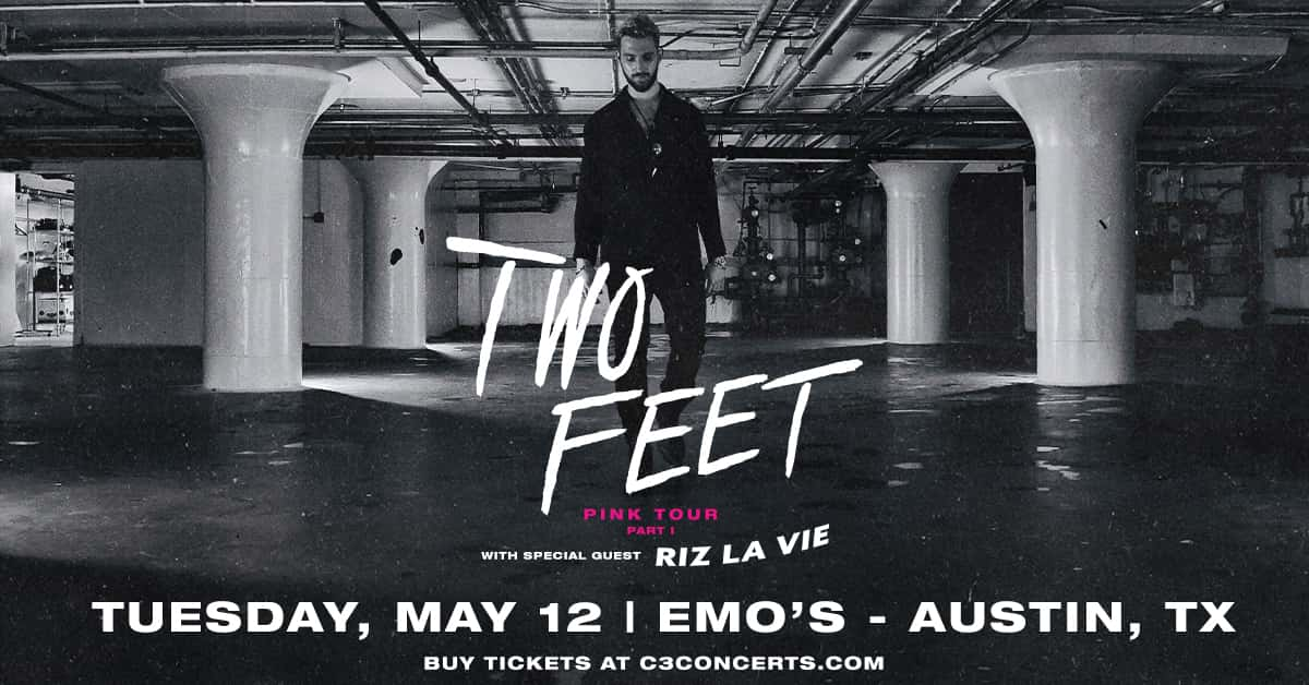 Two Feet Pink Tour with Riz La Vie - May 12th at Emo's