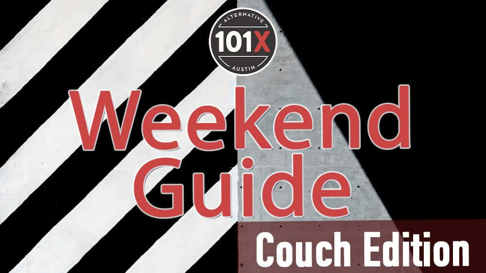 101X Weekend Guide: Couch Edition