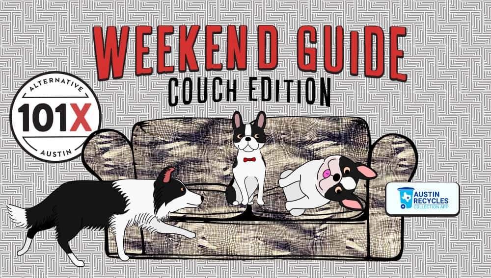 101X Weekend Guide - Couch Edition