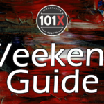 101X Weekend Guide July 31st – August 2nd