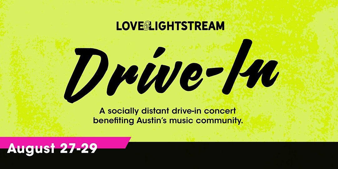 Love and Lightstream Drive In