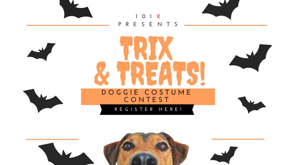 101X Presents Trix and Treats Doggie Costume Contest Register Here!