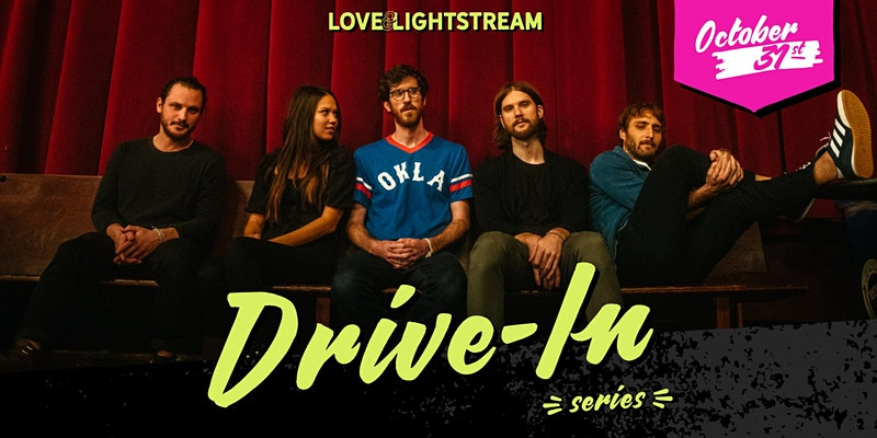 Love & Lightsream At the Drive In with Mt. Joy
