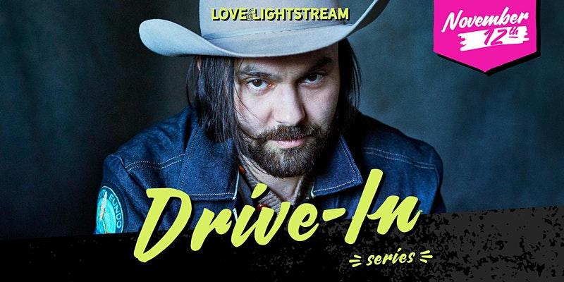 Shakey Grave Love & Lightstream Drive In Series