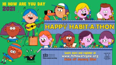 Hi How Are You Day, Happy Habit A Thon 2021 Learn more and register at hihowareyou.org