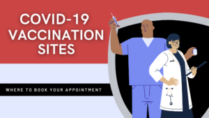 COVID-19 Vaccination Sites where to book your appointment