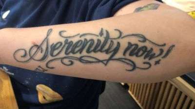 Avery Moore's serenity now tattoo from seinfeld