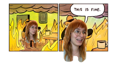 This is fine meme with Emily's Face