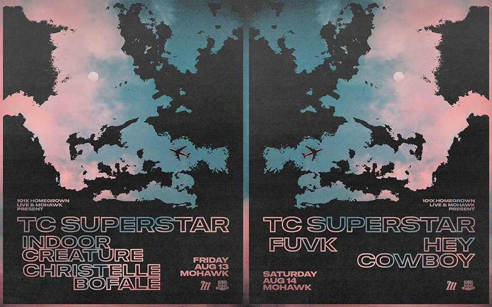 TC Superstar at the Mohawk on 8/13 and 8/14