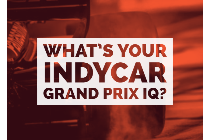 """What's Your INDYCAR Grand Prix IQ?"" A quiz about the INDYCAR Grand Prix."