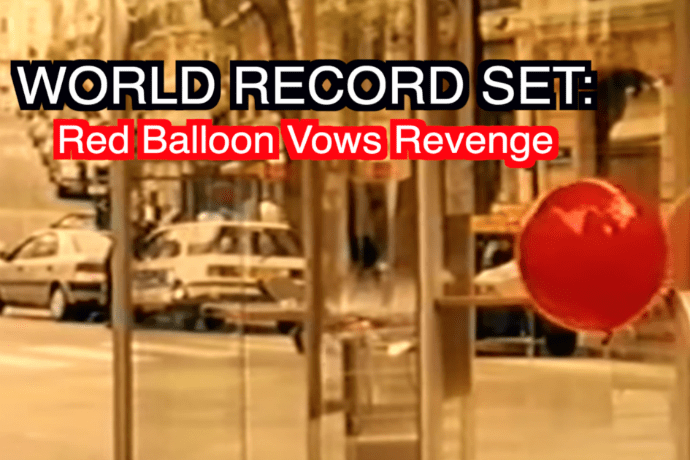 World Record Set for Balloon Popping, Red Balloon Vows Revenge.