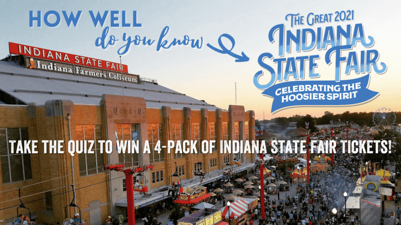 Take Quiz to win tickets to the Indiana State Fair