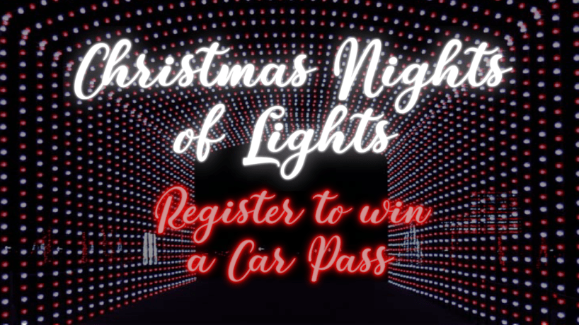 Register To Win A Car Pass To Christmas Nights Of Lights