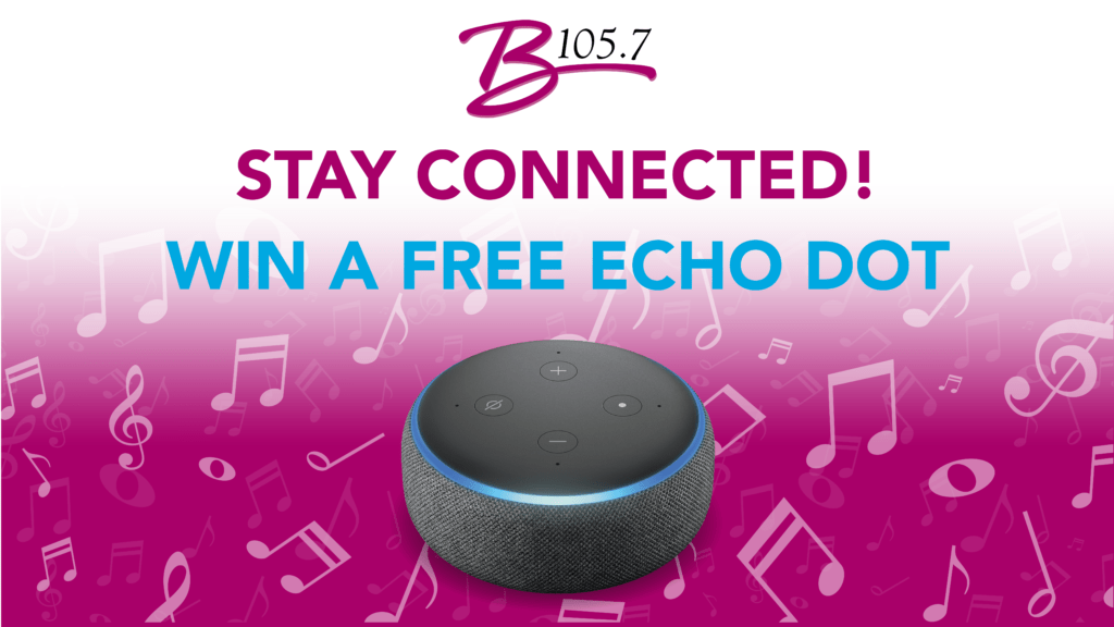 Stay connected! Win a free echo dot!