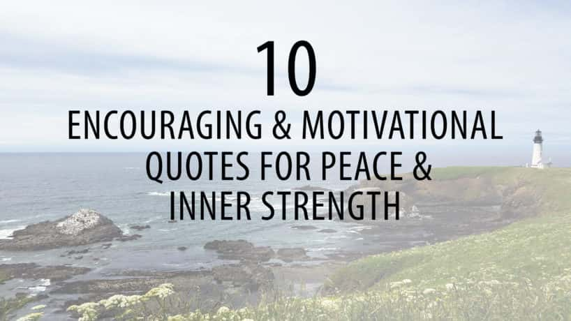 10 encouraging and motivational quotes for peace and inner strength. beach scenery