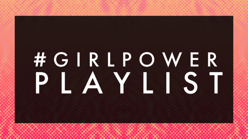 Girl Power Playlist written on a pink and orange background