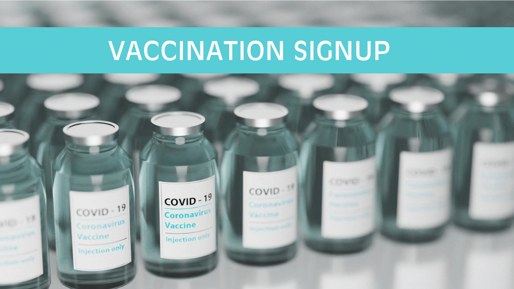 COVID VACCINE SIGN UP.