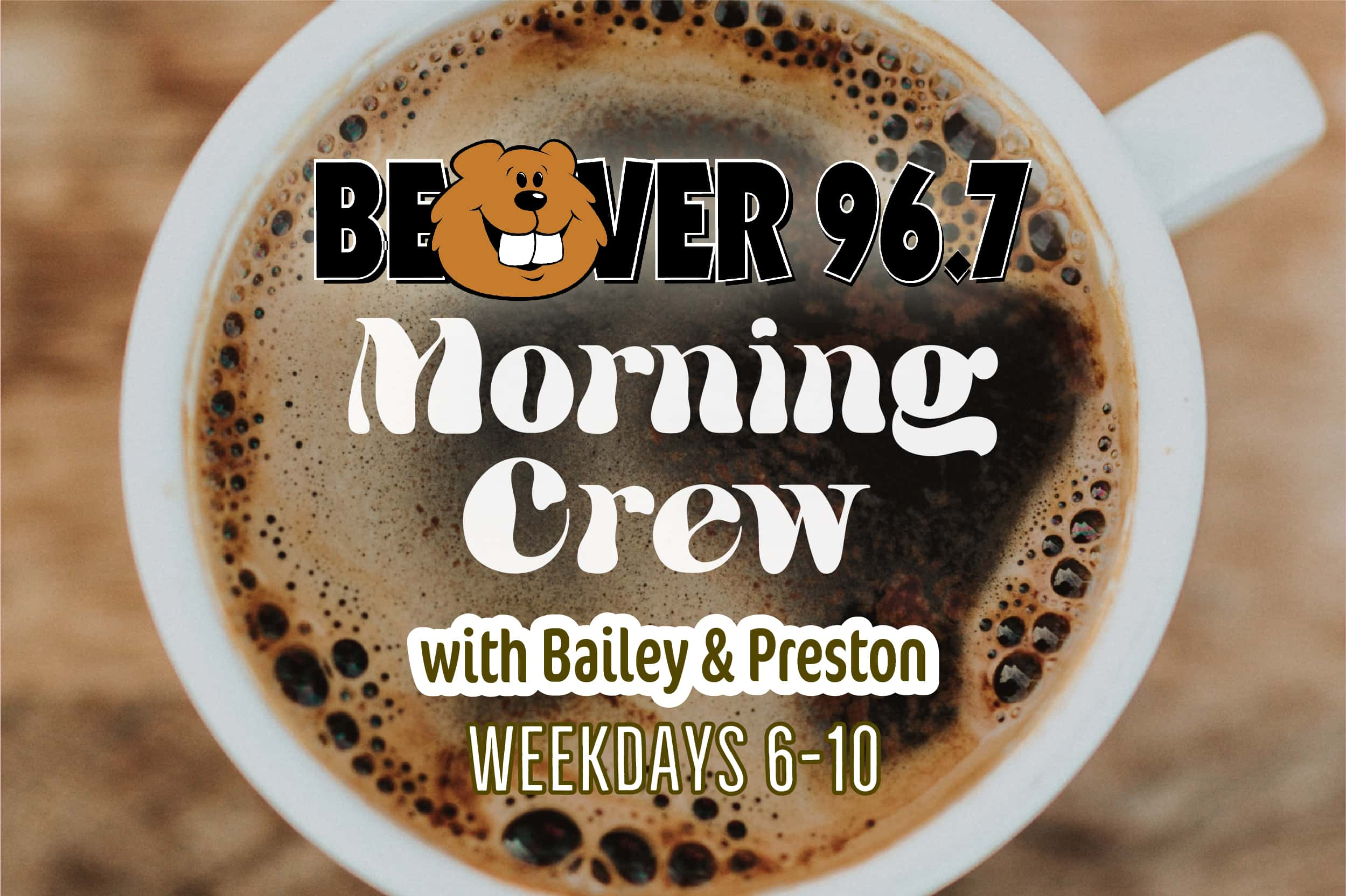 Beaver Morning Crew with Bailey and Preston