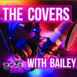 The Covers with Bailey on 92.9 The Beat