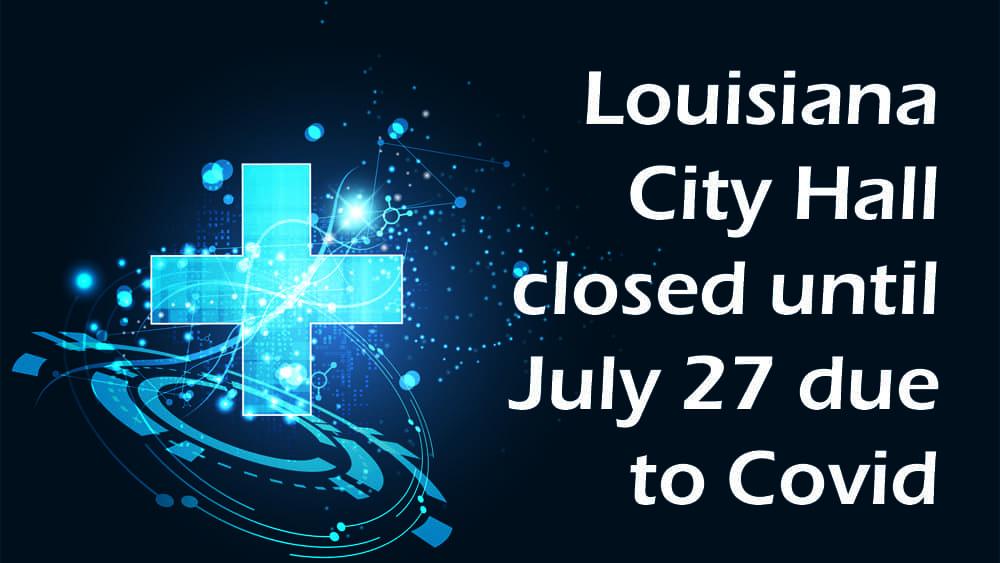Louisiana City Hall closes due to COVID
