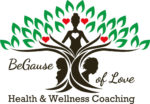 BeGause of Love Health and Wellness