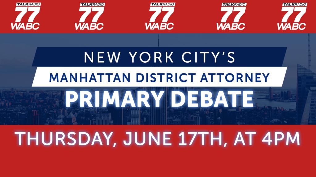 77WABC Radio is Hosting the Manhattan DA Debate!