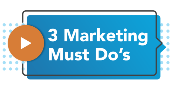 3 Marketing Must Dos blue speech bubble with orange play button white background with blue dotted pattern in middle