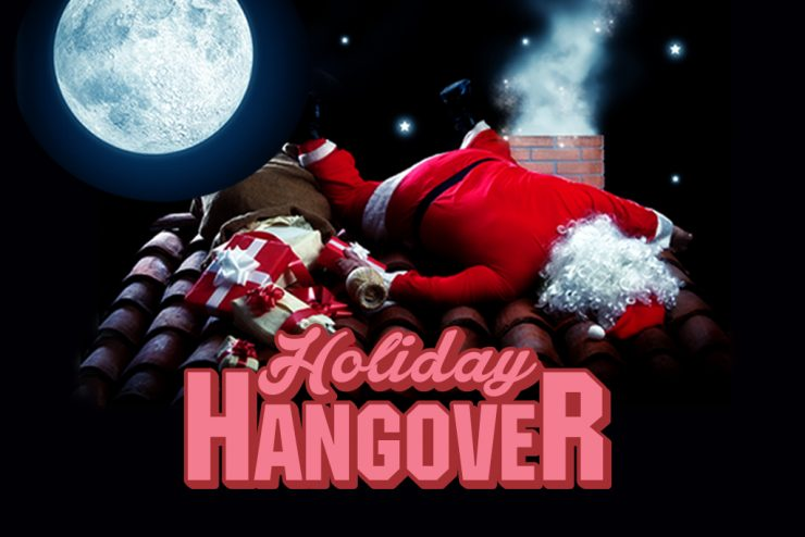 Holiday Hangover Part 1