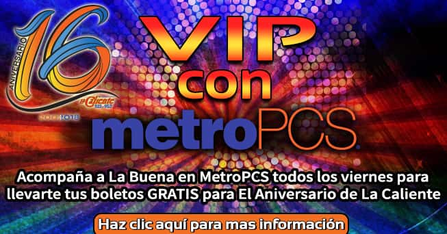 VIP con MetroPCS - Aniversario 16