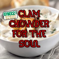 Q102's Clam Chowder for the Soul