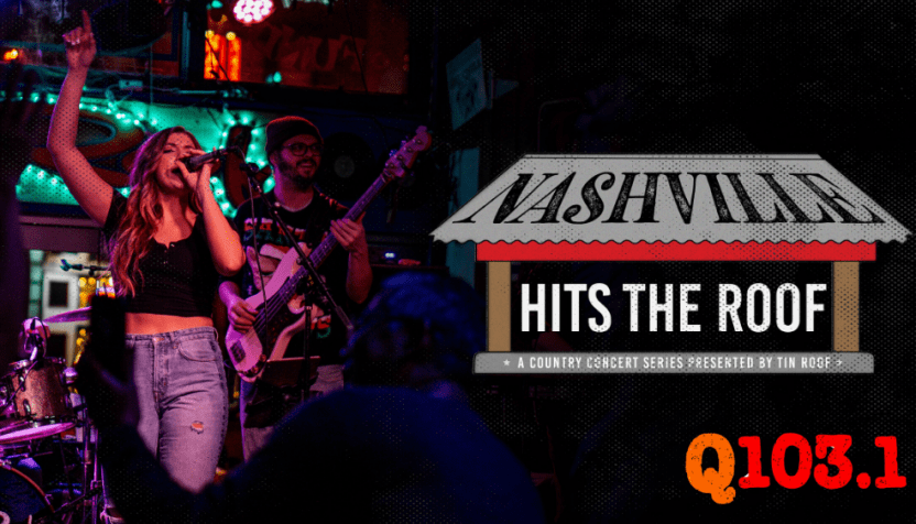 Nashville Hits The Roof Presented By Tin Roof Q103 1