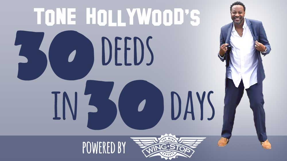 Tone Hollywood's 30 Deeds in 30 Days
