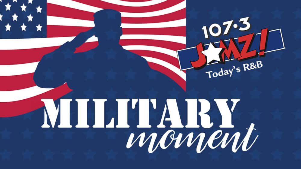 107.3 JAMZ Military Moment
