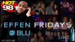 EFFEN Fridays at Blu!