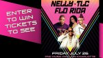 Win tickets to see Nelly, TLC and Flo Rida!