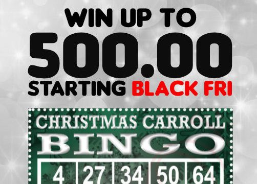 wind up to 500 starting black friday with Christmas Carroll Bingo