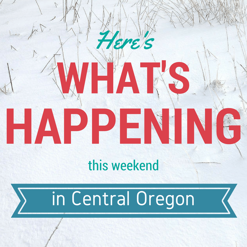 Happening This Weekend: Here's What's Happening In Central Oregon This Weekend