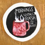 mornings with rash (so original right?)