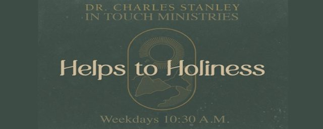 Helps to Holiness-Charles Stanley