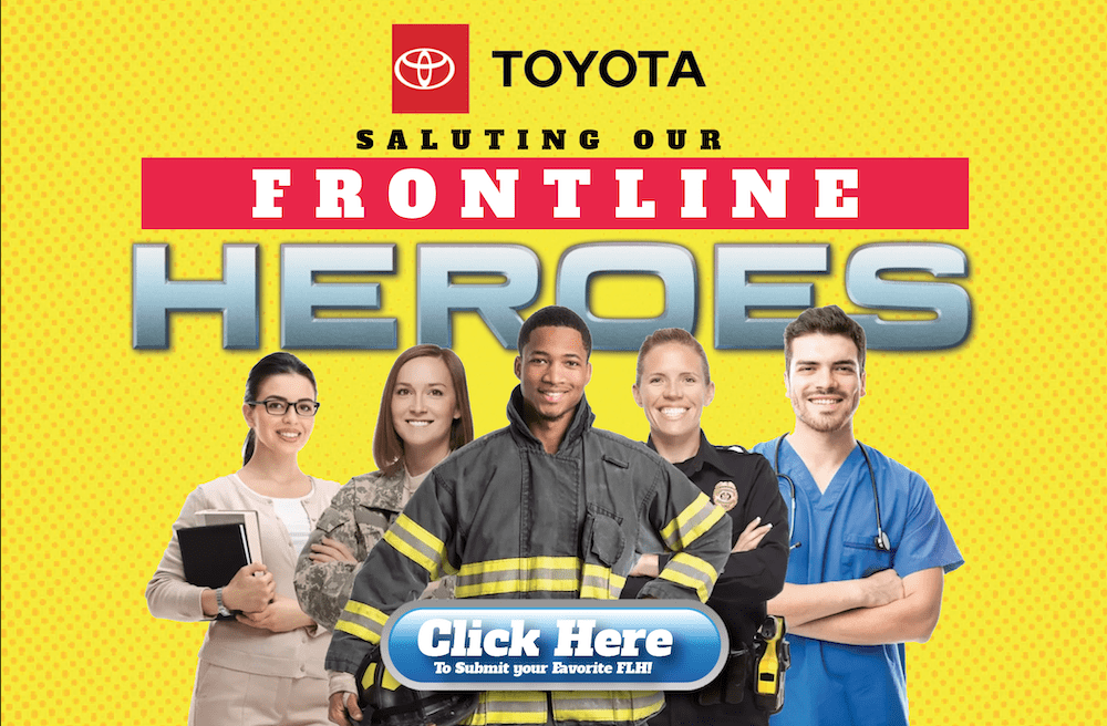 Toyota Salutes our Front Line heroes