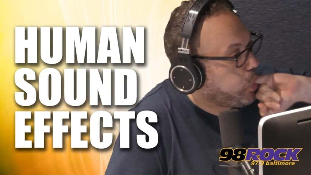 Human Sound Effects | 98 Rock Baltimore