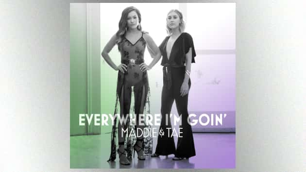 "Maddie & Tae Unveil Their Next Chapter With ""Everywhere I"