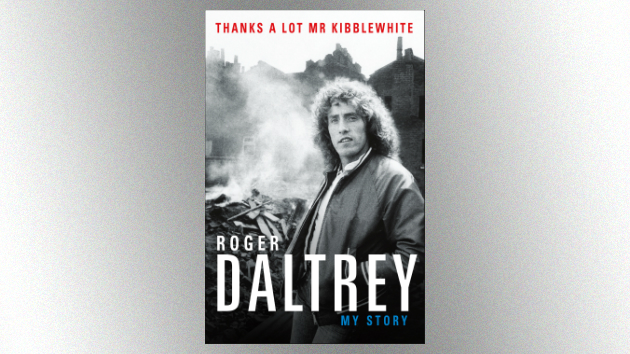 """The Who's Roger Daltrey lines up UK and U.S. appearances to promote new book, """"Thanks a Lot Mr. Kibblewhite"""""""