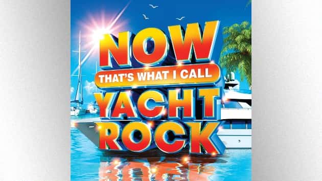 """NOW That's What I Call Yacht Rock"" compilation is sailing into record stores next month"