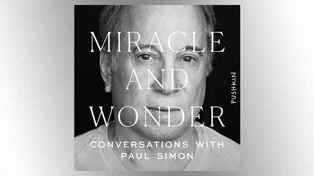 The Sound of Simon: Paul Simon to release new audiobook, 'Miracle and Wonder,' in November
