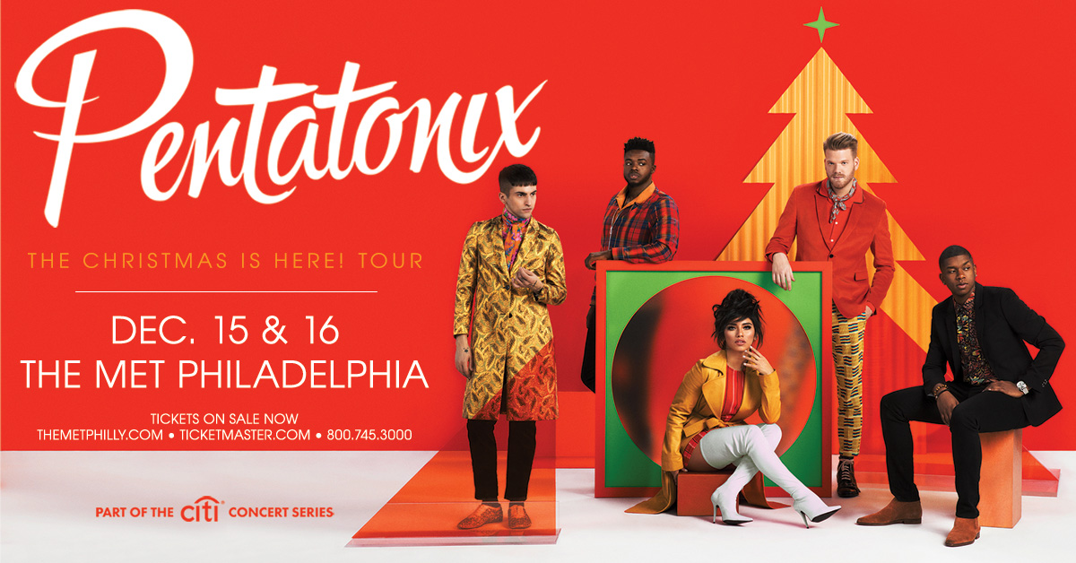 pentatonix christmas is here tour coming to the met philly - Christmas Pentatonix