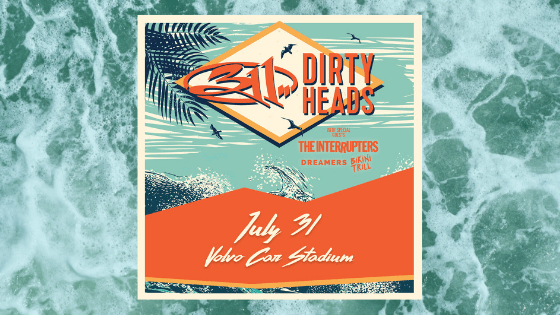 311 Dirty Heads At Volvo Car Stadium My Rock 98