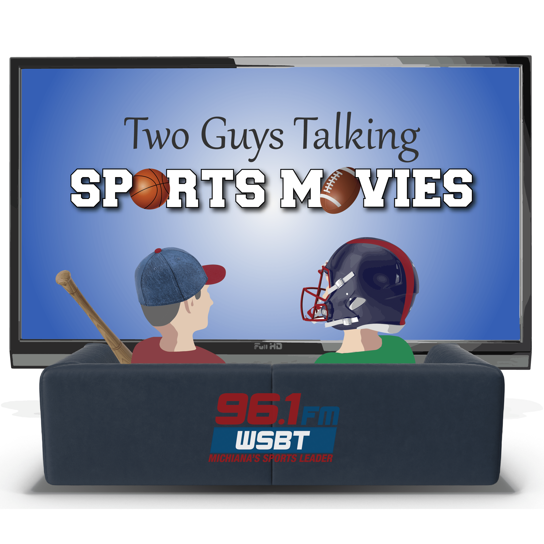 Two Guys Talking Sports Movies - Sports Radio 960AM WSBT
